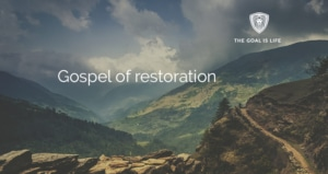 Gospel of restoration
