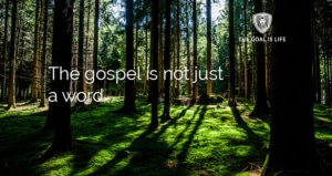The Gospel Is Not Just A Word