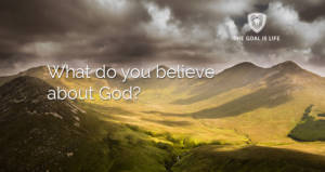 What do you believe about God?